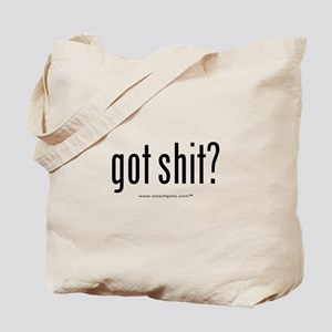 got shit?  Tote Bag